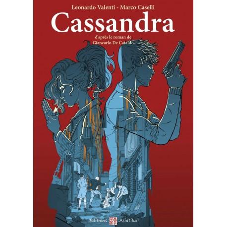 Cassandra de Leonardo VALENTI et Marco CASELLI (à paraître en septembre 2015)